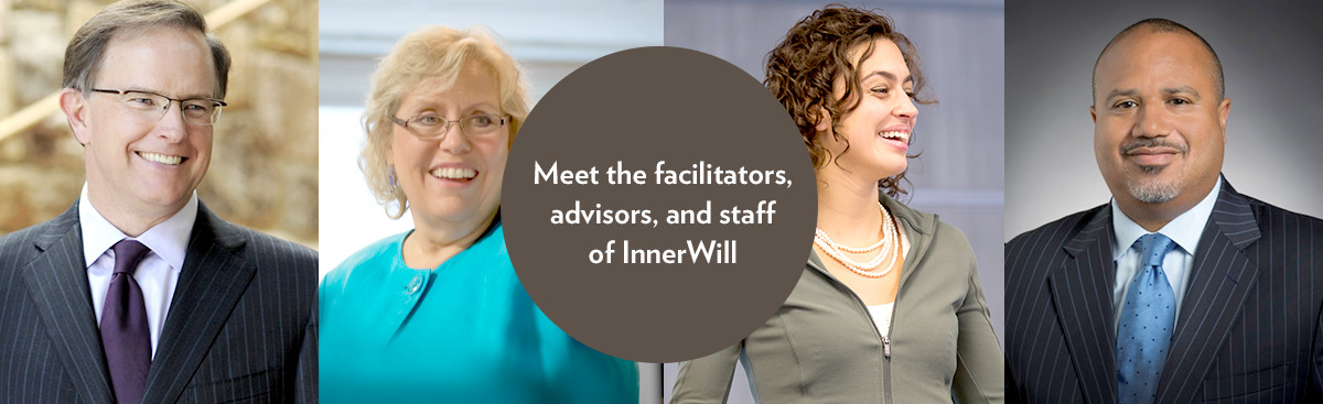 Meet the facilitators, advisors, and staff of InnerWill