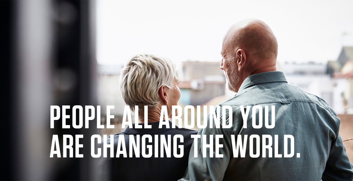 People all around you are changing the world